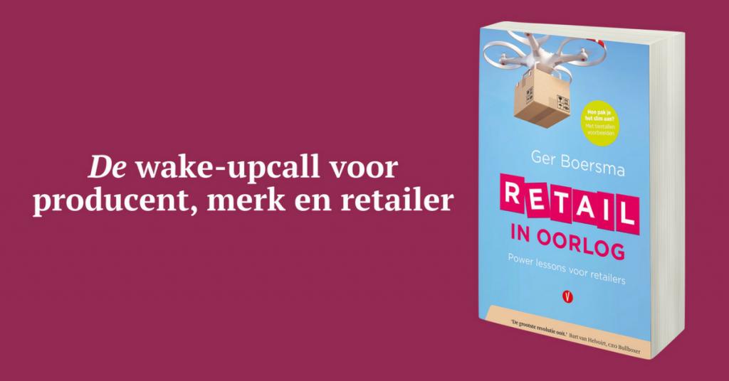 Retail in oorlog' van Ger Boersma is de wake upcall voor